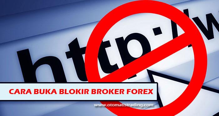 cara buka blokir broker forex